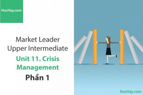 Market Leader Upper Intermediate – Unit 11: Crisis Management – Học Hay (Part 1)