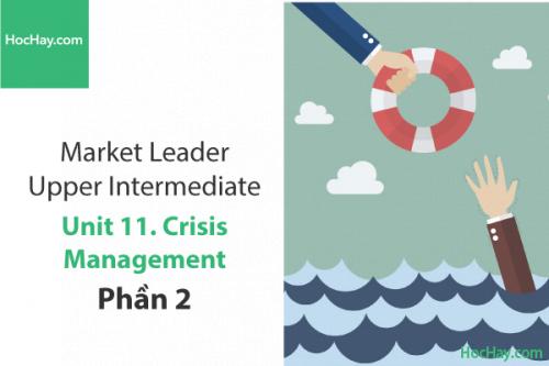 Market Leader Upper Intermediate – Unit 11: Crisis Management – Học Hay (Part 2)