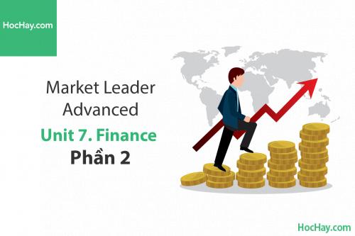 Market Leader Advanced – Unit 7: Finance – Tiếng anh thương mại – Học Hay (Part 2)