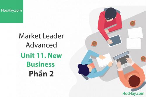 Market Leader Advanced – Unit 11: New Business – Tiếng anh thương mại – Học Hay (Part 2)