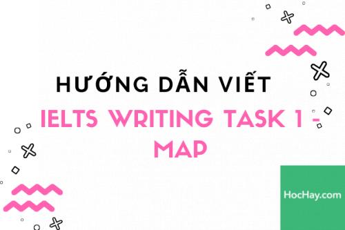 Cách viết IELTS Writing Task 1 - Map | Học Hay