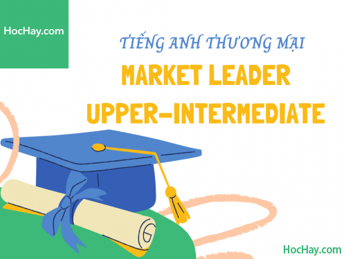Market Leader Upper-Intermediate – Tiếng anh thương mại – Học Hay
