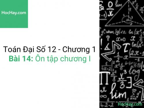 Toán lớp 12 - Chương 1 - Bài 14: Ôn tập chương 1 - Học hay