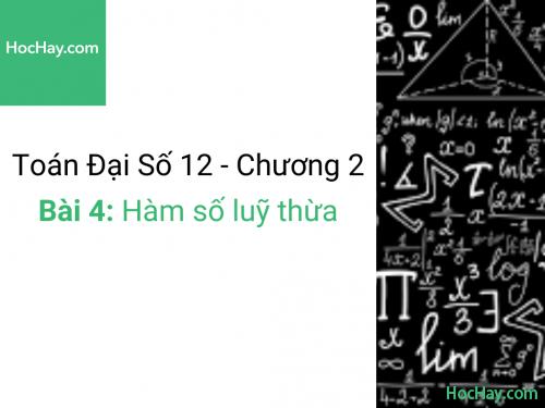 Toán lớp 12 - Chương 2 - Bài 4: Hàm số luỹ thừa - Học hay