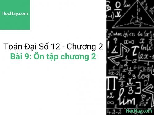 Toán lớp 12 - Chương 2 - Bài 9: Ôn tập chương 2 - Học hay