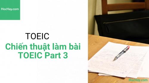 Chiến thuật làm bài TOEIC Phần 3 (Part 3) - Hochay