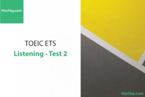 Luyện thi ETS TOEIC – Test 2: Listening – Học Hay