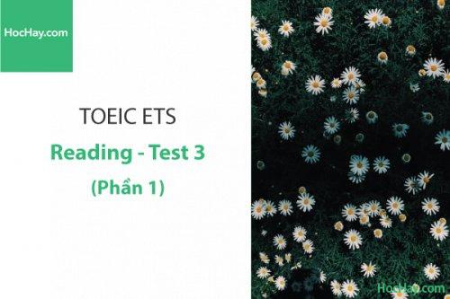 Luyện thi ETS TOEIC – Test 3: Reading (Phần 1) – Học Hay