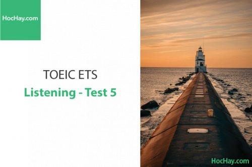 Luyện thi ETS TOEIC – Test 5: Listening – Học Hay