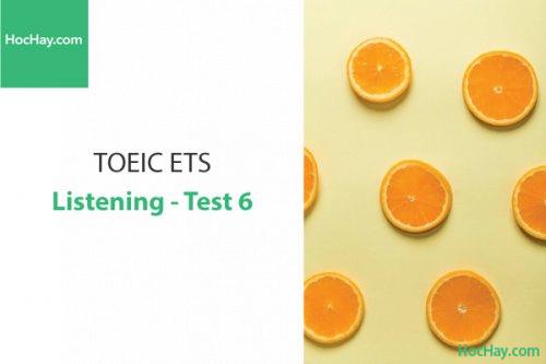 Luyện thi ETS TOEIC – Test 6: Listening – Học Hay