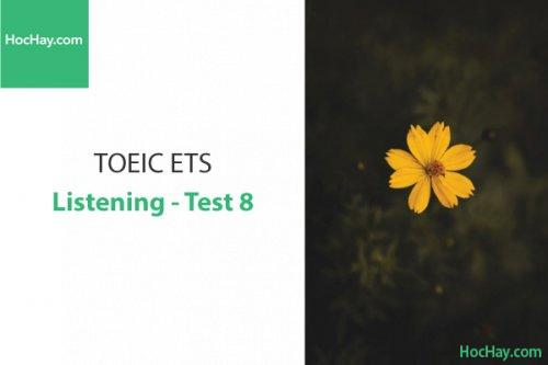 Luyện thi ETS TOEIC – Test 8: Listening – Học Hay
