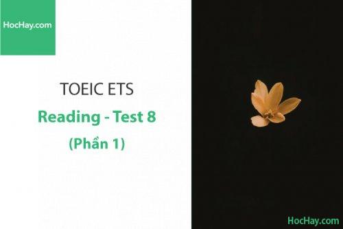 Luyện thi ETS TOEIC – Test 8: Reading (Phần 1) – Học Hay