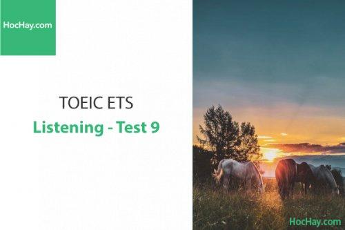 Luyện thi ETS TOEIC – Test 9: Listening – Học Hay