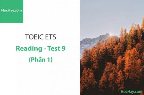 Luyện thi ETS TOEIC – Test 9: Reading (Phần 1) – Học Hay