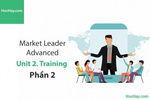 Market Leader Advanced – Unit 2: Training – Tiếng anh thương mại – Học Hay (Phần 2)