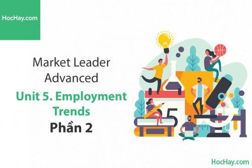 Market Leader Advanced – Unit 5: Employment Trends – Tiếng anh thương mại – Học Hay (Phần 2)