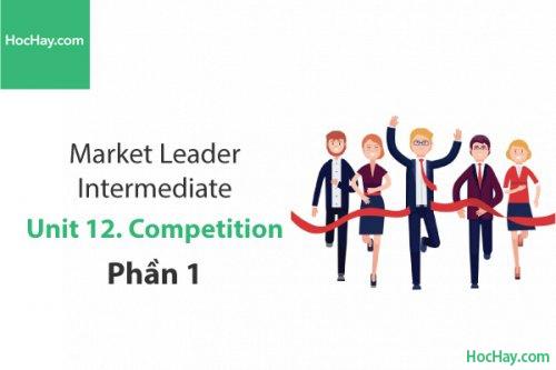 Market Leader Intermediate – Unit 12: Competition – Tiếng anh thương mại – Học Hay (Phần 1)