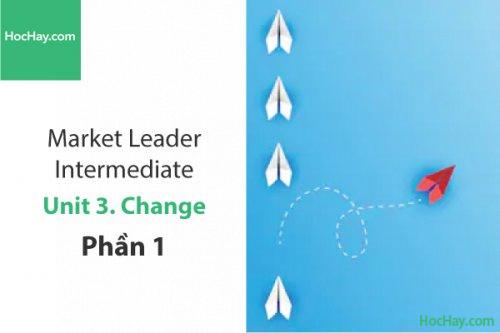 Market Leader Intermediate – Unit 3: Change – Tiếng anh thương mại – Học Hay (Phần 1)