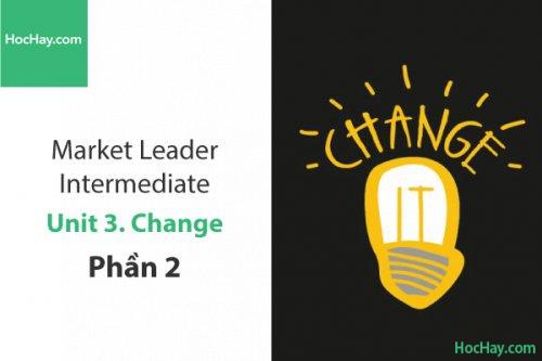 Market Leader Intermediate – Unit 3: Change – Tiếng anh thương mại – Học Hay (Phần 2)