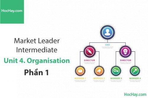 Market Leader Intermediate – Unit 4: Organisation – Tiếng anh thương mại – Học Hay (Phần 1)