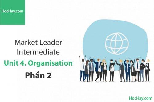 Market Leader Intermediate – Unit 4: Organisation – Tiếng anh thương mại – Học Hay (Phần 2)