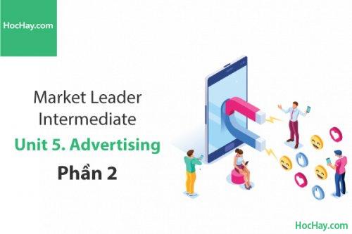 Market Leader Intermediate – Unit 5: Advertising – Tiếng anh thương mại – Học Hay (Phần 2)