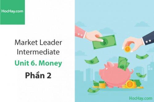 Market Leader Intermediate – Unit 6: Money – Tiếng anh thương mại – Học Hay (Phần 2)