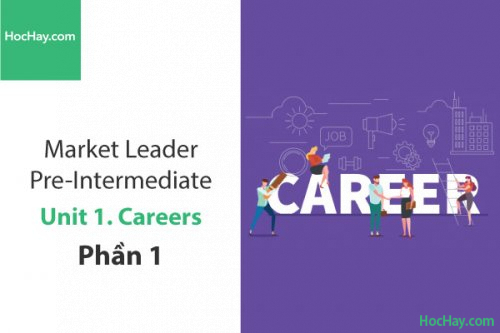 Market Leader Pre-intermediate – Unit 1: Careers – Tiếng anh thương mại – Học Hay (Part 1)