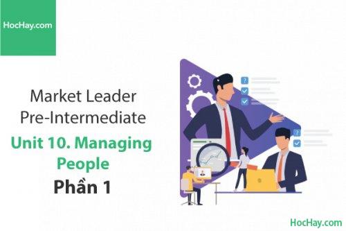 Market Leader Pre-intermediate – Unit 10: Managing People – Tiếng anh thương mại – Học Hay (Phần 1)