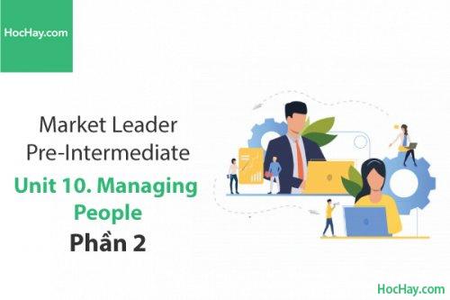 Market Leader Pre-intermediate – Unit 10: Managing People – Học Hay (Phần 2)