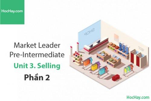 Market Leader Pre-intermediate – Unit 3: Selling – Tiếng anh thương mại – Học Hay (Phần 2)