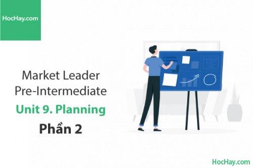 Market Leader Pre-intermediate – Unit 9: Planning – Tiếng anh thương mại – Học Hay (Phần 2)
