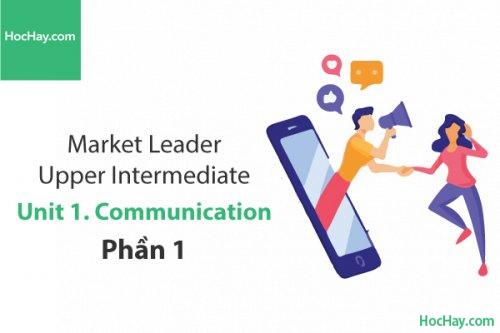 Market Leader Upper Intermediate – Unit 1: Communication – Tiếng anh thương mại – Học Hay (Phần 1)