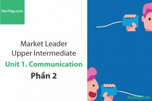 Market Leader Upper Intermediate – Unit 1: Communication – Tiếng anh thương mại – Học Hay (Phần 2)