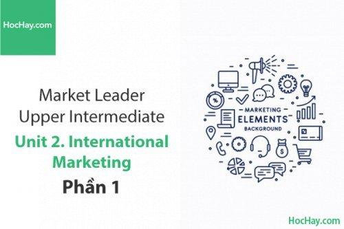Market Leader Upper Intermediate – Unit 2: International Marketing – Tiếng anh thương mại – Học Hay (Phần 1)