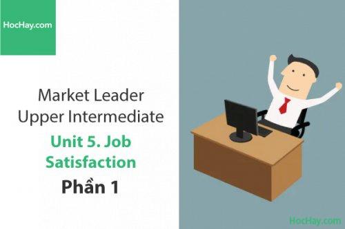 Market Leader Upper Intermediate – Unit 5: Job Satisfaction – Tiếng anh thương mại – Học Hay (Phần 1)