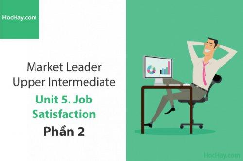 Market Leader Upper Intermediate – Unit 5: Job Satisfaction – Học Hay (Phần 2)