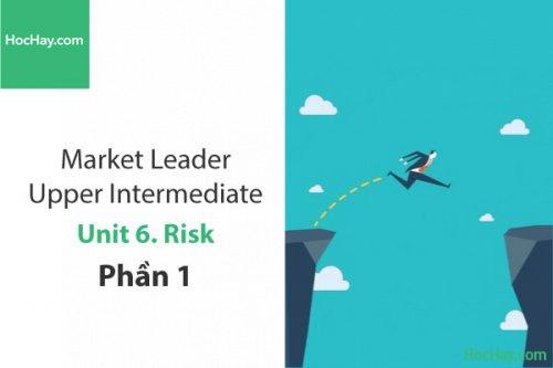 Market Leader Upper Intermediate – Unit 6: Risk – Tiếng anh thương mại – Học Hay (Phần 1)