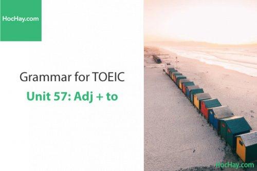 Ngữ pháp tiếng anh luyện thi TOEIC – Unit 57: Adj + to – Học Hay