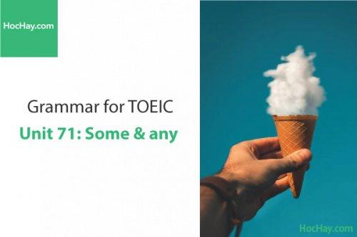 Ngữ pháp tiếng anh luyện thi TOEIC – Unit 71: Some và any – Học Hay