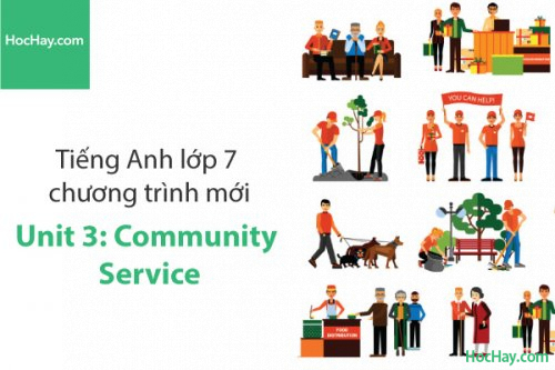 Tiếng Anh lớp 7 – Unit 3: Community Service – Học Hay