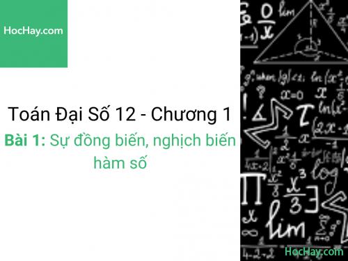 Toán lớp 12 - Chương 1 - Bài 1: Sự đồng biến, nghịch biến của hàm số - Học hay