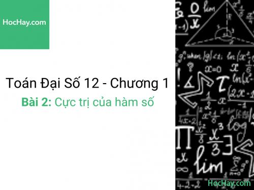 Toán lớp 12 - Chương 1 - Bài 2: Cực trị của hàm số - Học hay